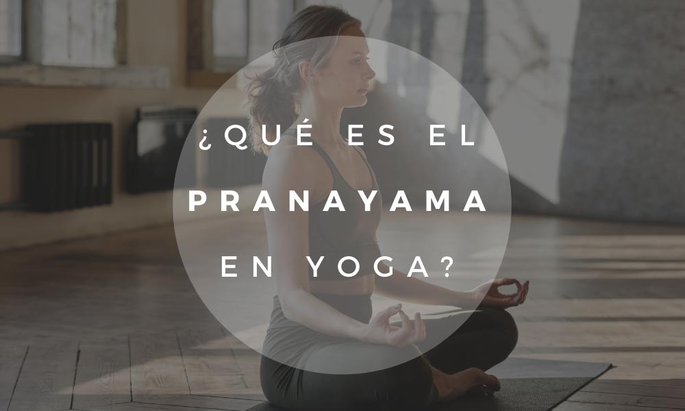 ¿Qué beneficios tiene practicar el Pranayama?