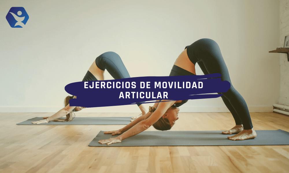 Los mejores ejercicios de movilidad articular para evitar lesiones