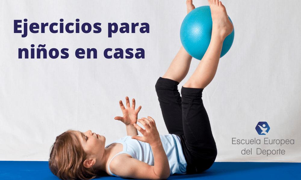 Conoce ejercicios para niños en casa
