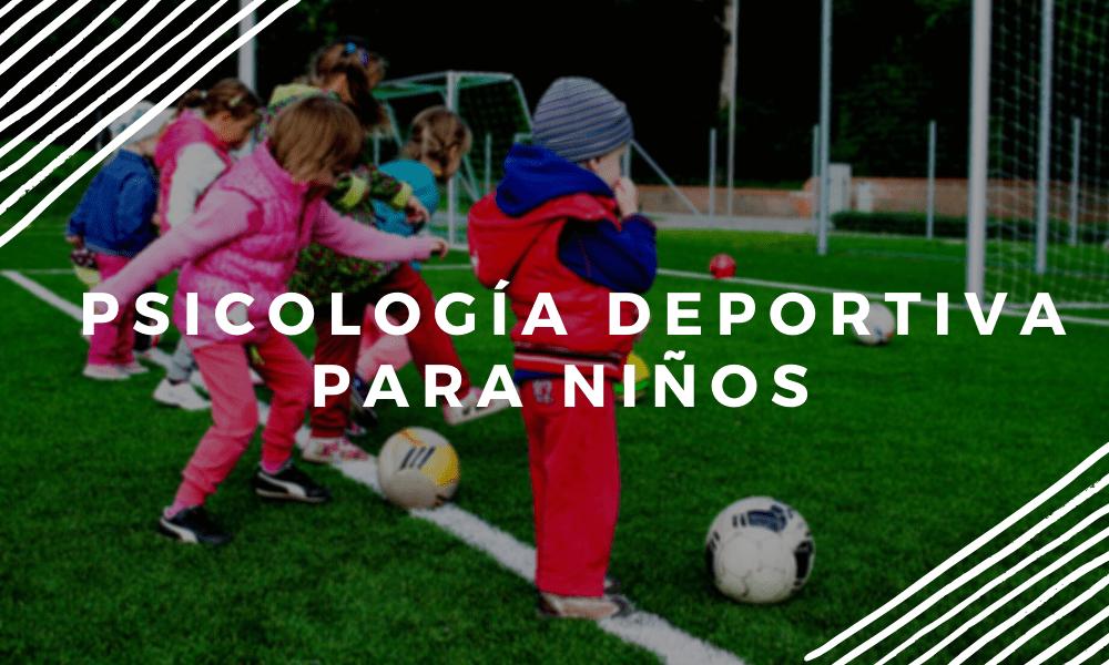 Psicología deportiva para niños: buen desempeño sin presión