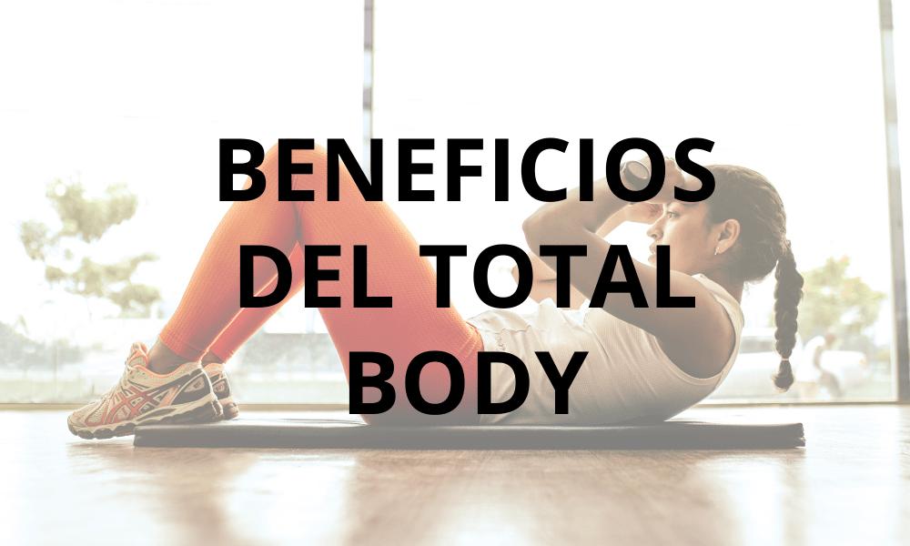 Beneficios del total body para trabajar todo el cuerpo